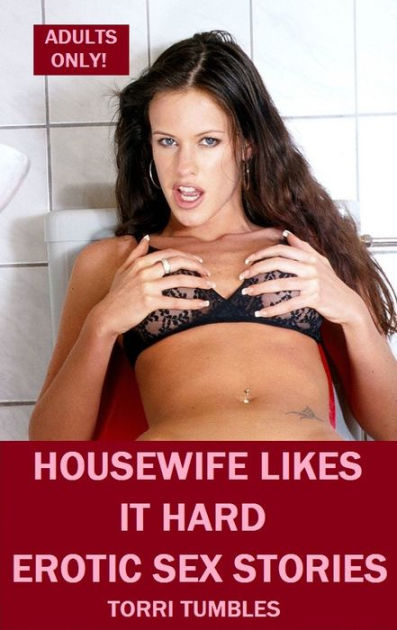 Best Sex Housewife Likes It Hard Erotic Sex Stories Sex Porn Real Porn Bondage 1