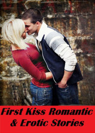 erotic stories first kiss romantic erotic stories sex porn